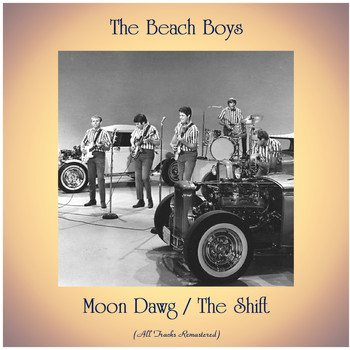 The Beach Boys - Moon Dawg / The Shift (All Tracks Remastered)
