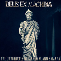 The Chronicles of Manimal and Samara - Deus Ex Machina