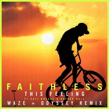 Faithless - This Feeling (feat. Suli Breaks & Nathan Ball) ([Waze & Odyssey Remix] [Edit])
