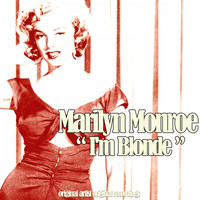 Marilyn Monroe - I'm Blonde (Original Recordings)