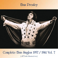 Elvis Presley - Elvis Singles 1956-1961 vol 7 (Remastered 2020)