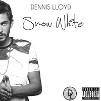 Dennis Lloyd - Snow White (Explicit)
