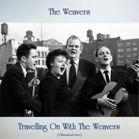 The Weavers - Travelling On With The Weavers (Remastered 2020)