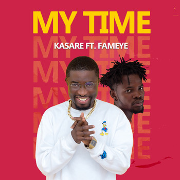 Kasare featuring Fameye - My Time