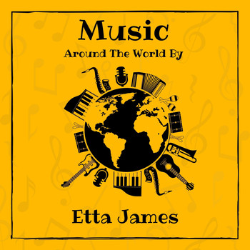 Etta James - Music Around the World by Etta James