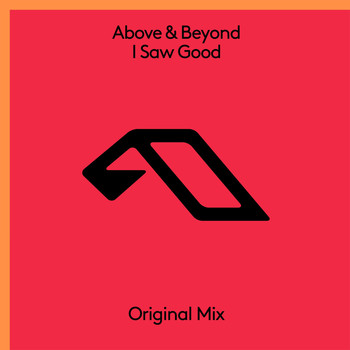 Above & Beyond - I Saw Good