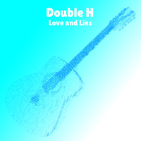 Double H - Love and Lies (Explicit)