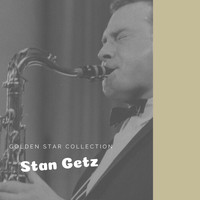Stan Getz - Golden Star Collection
