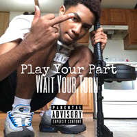 Menace - Play Your Part Wait your Turn (Explicit)
