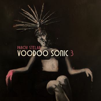 Parov Stelar - Voodoo Sonic (The Trilogy, Pt. 3)