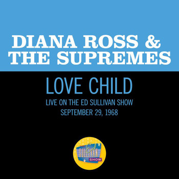 Diana Ross & The Supremes - Love Child (Live On The Ed Sullivan Show, September 29, 1968)