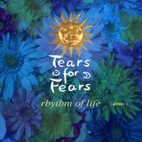 Tears For Fears - Rhythm Of Life (Demo)