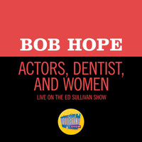 Bob Hope - Actors, Dentist, And Women (Live On The Ed Sullivan Show, June 26, 1955)
