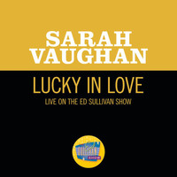 Sarah Vaughan - Lucky In Love (Live On The Ed Sullivan Show, November 10, 1957)