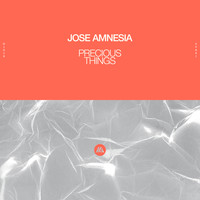 Jose Amnesia - Precious Things