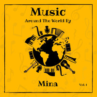 Mina - Music Around the World by Mina, Vol. 1