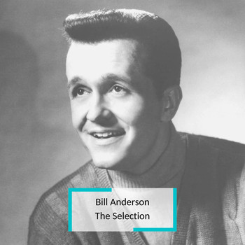 Bill Anderson - Bill Anderson - The Selection