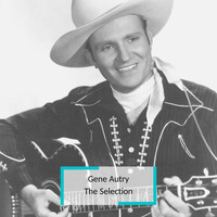 Gene Autry - Gene Autry - The Selection