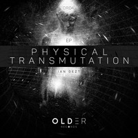 Ian Dezt - Physical Transmutation