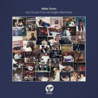 Mike Dunn - My House From All Angles (Remixes)