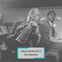 Sidney Bechet - Sidney Bechet Vol.2 - The Selection