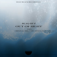 Blaq Huf - Out of Sight