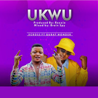 Xcross featuring Qubay Wonder - Ukwu (Explicit)