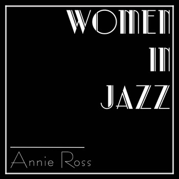 Annie Ross - Women In Jazz: Annie Ross