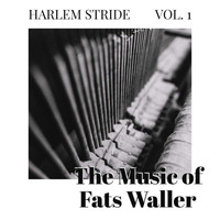 Fats Waller - Harlem Stride - Vol 1: The Music Of Fats Waller
