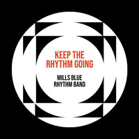 Mills Blue Rhythm Band - Keep The Rhythm Going - Mills Blue Rhythm Band