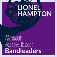 Lionel Hampton - Great American Bandleaders - Lionel Hampton (Vol. 4)