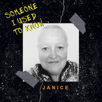 Janice - Someone I Used to Know