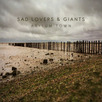 Sad Lovers & Giants - Asylum Town