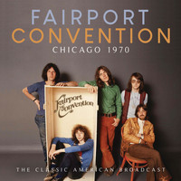 Fairport Convention - Chicago 1970