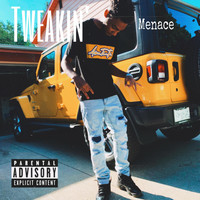 Menace - Tweakin' (Explicit)