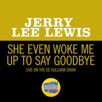 Jerry Lee Lewis - She Even Woke Me Up To Say Goodbye (Live On The Ed Sullivan Show, November 16, 1969)