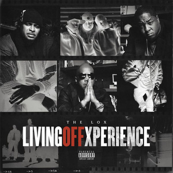 The Lox - Living Off Xperience (Explicit)