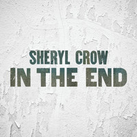 Sheryl Crow - In The End