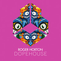 Roger Horton - Dopehouse (Radio Edit)