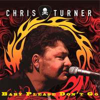 Chris Turner - Baby Please Don't Go