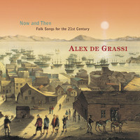 Alex de Grassi - Now and Then: Folk Songs for the 21st Century