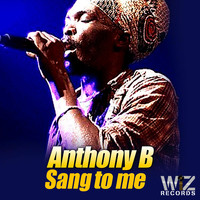 Anthony B - Sang to Me