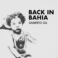 Gilberto Gil - Back In Bahia