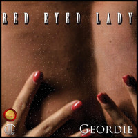 Geordie - Red Eyed Lady
