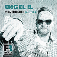 Engel B. - Wir sind Legende (Party Mix)