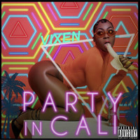 Vixen - Party in Cali (Explicit)