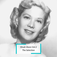 Dinah Shore - Dinah Shore Vol.2 - The Selection