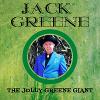 Jack Greene - The Jolly Greene Giant