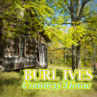 Burl Ives - Country Home