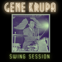 Gene Krupa - Swing Session